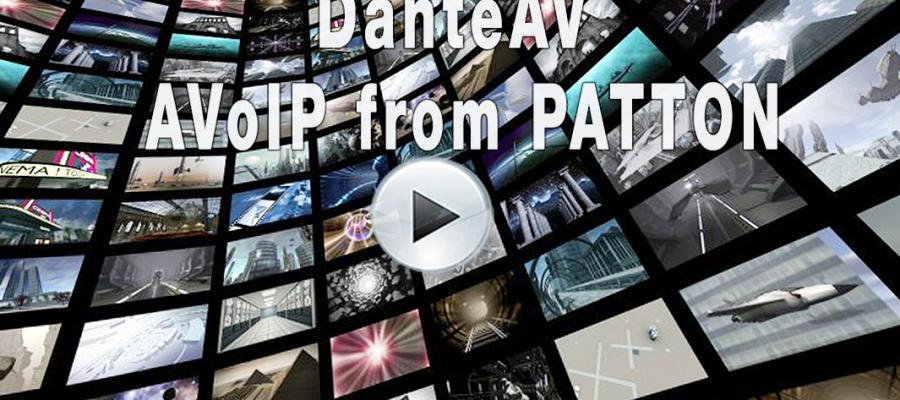 VIDEO: DanteAV... AVoIP from Patton